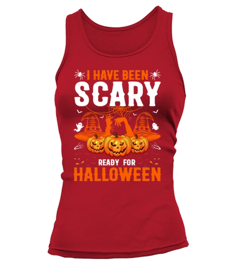 I Have Been Scary Ready For Halloween Women's Tank Top