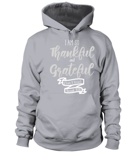 I Am So Thankful And Grateful That I Lived Through Women's Hoodie