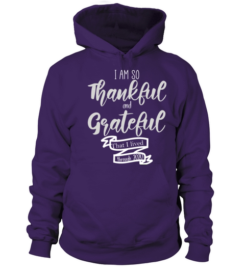 I Am So Thankful And Grateful That I Lived Through Men's Hoodie